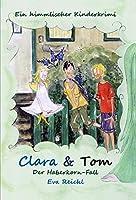 Clara & Tom - Der Haberkorn-Fall: Ein himmlischer Kinderkrimi