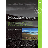 Management 3.0: Leading Agile Developers, Developing Agile L…