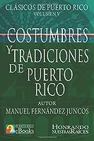 Costumbres y Tradiciones de Puerto Rico (Clásicos De Puerto Rico)