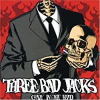 Crazy In The Head by Three Bad Jacks