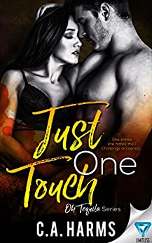 Just One Touch (Oh Tequila Series Book 3) by [Harms, C.A.]