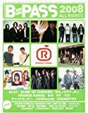 B-PASS 2008 ALL RIGHT!! (シンコー・ミュージックMOOK)
