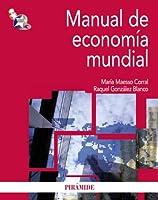 Manual de economia mundial / World Economy Manual (Economia Y Empresa / Economy and Businesses)