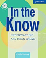 In the Know: Understanding and Using Idiomatic English: American English