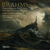 Brahms: Piano Concerto No.2, Four Piano Pieces, Op.119 by Marc-Andre Hamelin (2006-09-12)