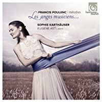 Poulenc: Melodies - Les anges musiciens by Sophie Karthauser