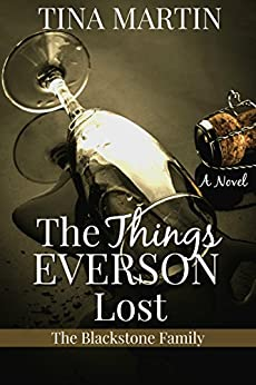 The Things Everson Lost (The Blackstone Family Book 3) by [Martin, Tina]