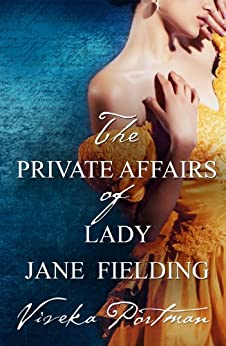 The Private Affairs Of Lady Jane Fielding (The Regency Diaries Book 3) by [Portman, Viveka]