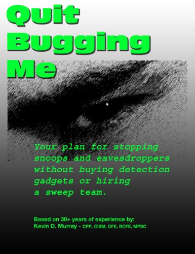 Quit Bugging Me - Your plan for stopping snoops and eavesdroppers without buying detection gadgets or hiring a sweep team. (Personal Counterespionage Book 1) (English Edition)