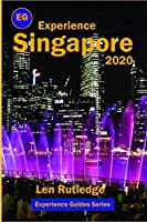 Experience Singapore 2020 (Experience Guides)