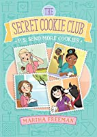 P.S. Send More Cookies (The Secret Cookie Club)