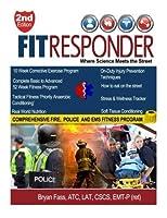 Fit Responder: A Comprehensive EMS Fire-Rescue and Law Enforcement Fitness Program [並行輸入品]