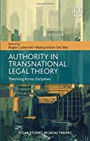 Authority in Transnational Legal Theory: Theorising Across Disciplines (Elgar Studies in Legal Theory)