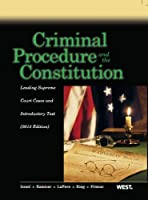 Criminal Procedure and the Constitution 2013: Leading Supreme Court Cases and Introductory Text (American Casebook Series)