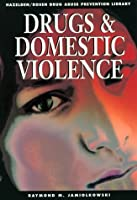 Drugs and Domestic Violence: Drug Abuse Prevention Library
