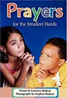 Prayers for the Smallest Hands