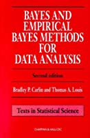 Bayes and Empirical Bayes Methods for Data Analysis (Chapman & Hall/CRC Texts in Statistical Science)
