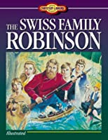 The Swiss Family Robinson (Young Reader's Christian Library)
