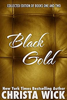 Black Gold Collection (BWWM Billionaire Domination and Submission Romance by [Wick, Christa]