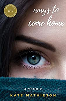 Ways to Come Home by [Mathieson, Kate]