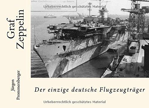 Graf Zeppelin: Der Einzige Deutsche Flugzeugtraeger