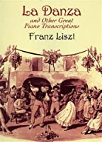 La Danza and Other Great Piano Transcriptions (Dover Music for Piano)
