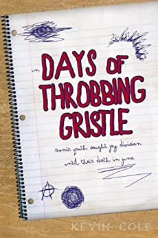 [Cole, Kevin]のDays of Throbbing Gristle (English Edition)