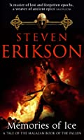 Memories of Ice (Malazan Book 3) (The Malazan Book Of The Fallen)