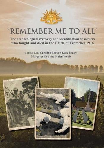 Download Remember Me to All: The Archaeological Recovery and Identification of Soldiers Who Fought and Died in the Battle of Fromelles, 1916 (Oxford Archaeology Monograph) 0904220753
