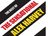 Best of the Sensational Alex Harvey by ALEX HARVEY (2011-08-02)