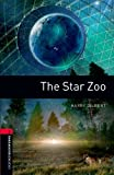 The Star Zoo Level 3 Oxford Bookworms Library: 1000 Headwords