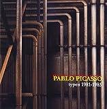 パブロ・ピカソ types 1981-1985