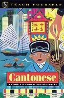 Teach Yourself Cantonese Complete Course (Teach Yourself Series)