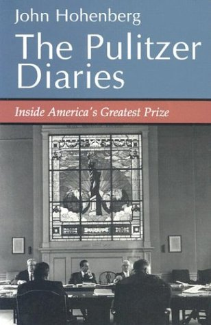 Download The Pulitzer Diaries: Inside America's Greatest Prize 0815603924