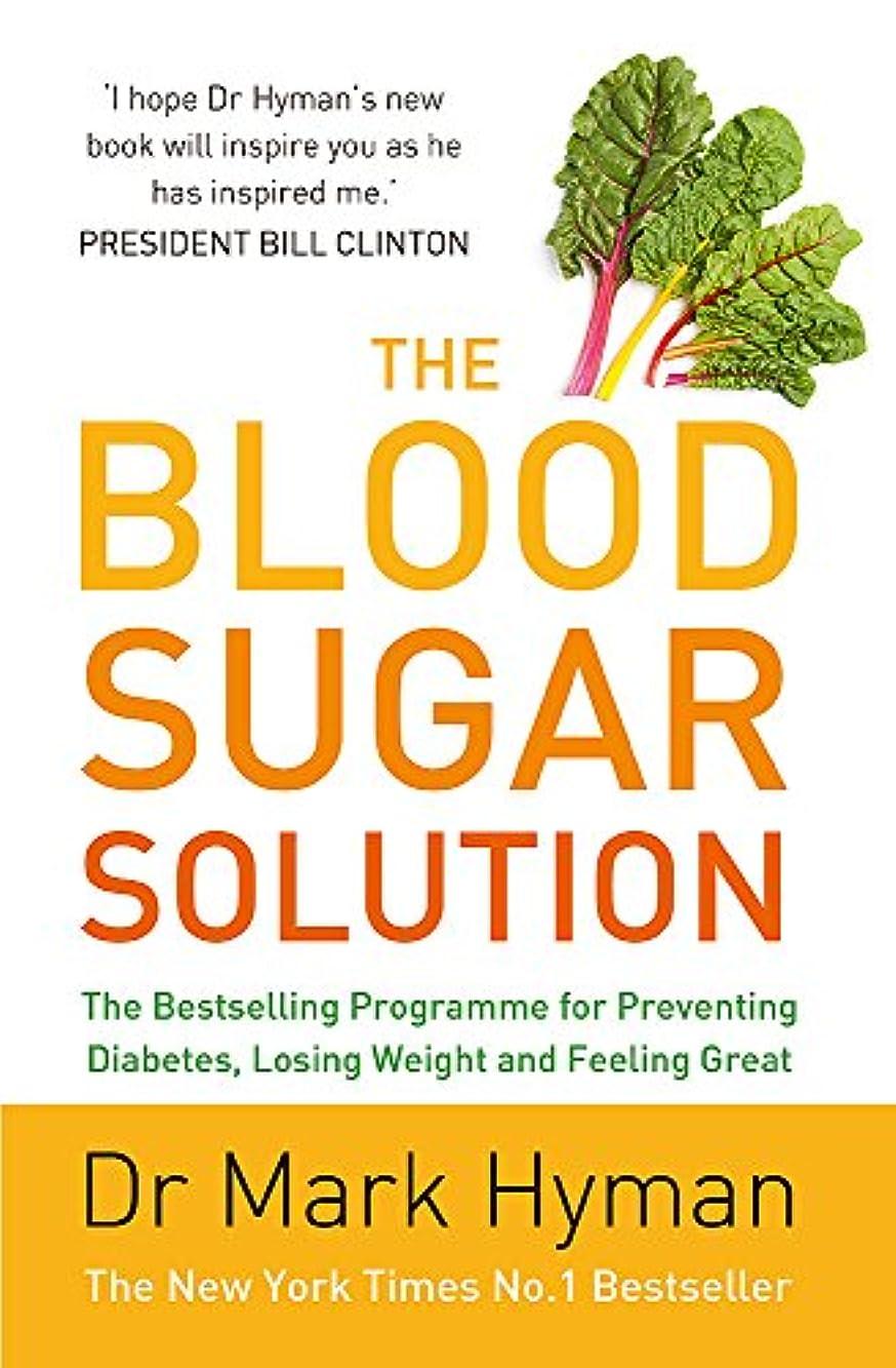 内なるへこみ味わうThe Blood Sugar Solution: The Bestselling Programme for Preventing Diabetes, Losing Weight and Feeling Great