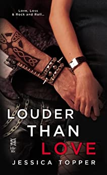 [Topper, Jessica]のLouder Than Love (A Love & Steel Novel Book 1) (English Edition)