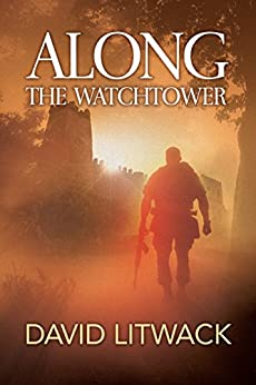 Along the Watchtower by [Litwack, David]