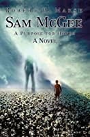 Sam Mcgee:a Purpose for Honor