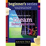 The Beginner's Guide to Dream Interpretation: Uncover the Hidden Riches of Your Dreams with Jungian Analyst Clarissa Pinkola