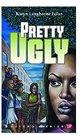 Pretty Ugly (Bluford High)