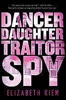 Dancer, Daughter, Traitor, Spy (The Bolshoi Saga)