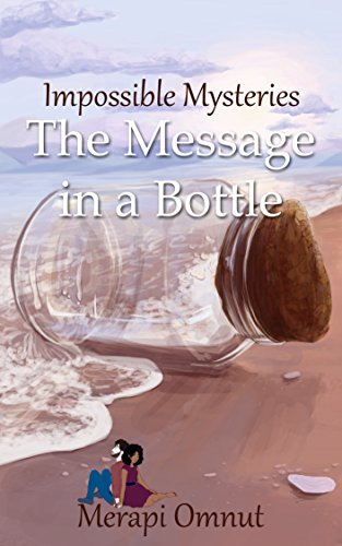 Impossible mysteries the message in a bottle ebook merapi omnut impossible mysteries the message in a bottle by omnut merapi fandeluxe Epub