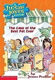 The Case of the Best Pet Ever (Jigsaw Jones Mystery)