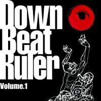 Down Beat Ruler Volume 1 by Osaka Monaurail