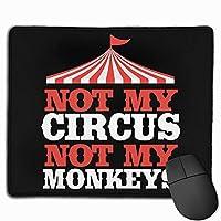 私のサーカスではない私のサルではないゲーミングマウスパッドマウスパッドマット