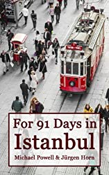 For 91 Days in Istanbul (English Edition)
