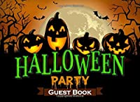 Halloween Party Guest Book: Scary Pumpkin Heads Halloween Celebration Party Guestbook Landscape Table Decoration Book and Memory Book Keepsake Gift Fun and Practical Alternative to a Novelty Greetings Card.
