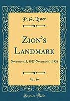 Zion's Landmark, Vol. 59: November 15, 1925-November 1, 1926 (Classic Reprint)