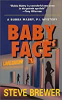 Baby Face (Bubba Mabry Mysteries)