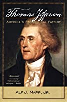 Thomas Jefferson: America's Paradoxical Patriot